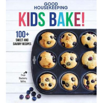 Good Housekeeping Kids Bake!: 100+ Sweet and Savory Recipes by Susan Westmoreland, 9781618372697