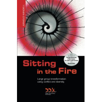 Sitting in the Fire: Large Group Transformation Using Conflict and Diversity by Arnold Mindell, 9781619710245