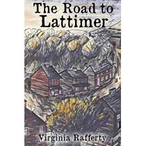 The Road to Lattimer by Virginia Rafferty, 9781620062135