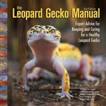 The Leopard Gecko Manual: Expert Advice for Keeping and Caring for a Healthy Leopard Gecko by Thomas Mazorlig, 9781620082591