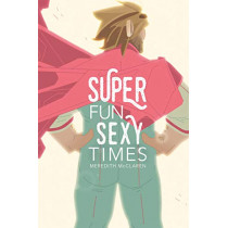 Super Fun Sexy Times, Vol. 1 by Meredith McClaren, 9781620106501