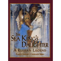 The Sea King's Daughter: A Russian Legend by Aaron Shepard, 9781620355534