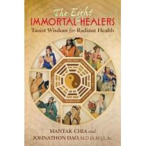 The Eight Immortal Healers: Taoist Wisdom for Radiant Health by Mantak Chia, 9781620556504