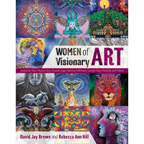 Women of Visionary Art by David Jay Brown, 9781620556931