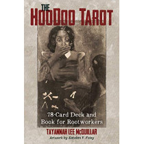 The Hoodoo Tarot: 78-Card Deck and Book for Rootworkers by Tayannah Lee McQuillar, 9781620558737