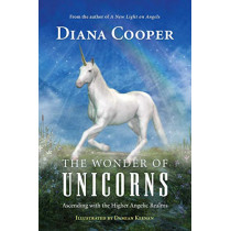 The Wonder of Unicorns: Ascending with the Higher Angelic Realms by Diana Cooper, 9781620559833