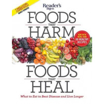 Foods That Harm, Foods That Heal: What to Eat to Beat Disease and Live Longer by Editors of Reader's Digest, 9781621453826