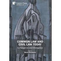 Common Law and Civil Law Today - Convergence and Divergence by Marko Novakovic, 9781622735075
