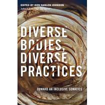 Diverse Bodies, Diverse Practices: Toward an Inclusive Somatics by Don Hanlon Johnson, 9781623172886