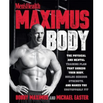 Men's Health Maximus Body: The Physical and Mental Training Plan That Shreds Your Body, Builds Serious Strength, and Makes You Unstoppably Fit by Bobby Maximus, 9781623369903