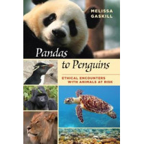 Pandas to Penguins: Ethical Encounters with Animals at Risk by Melissa Gaskill, 9781623496692
