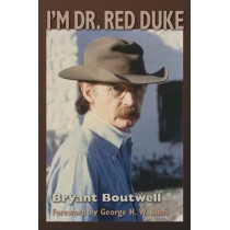 I'm Dr. Red Duke by Bryant Boutwell, 9781623496944