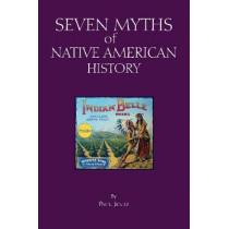 Seven Myths of Native American History by Paul Jentz, 9781624666780