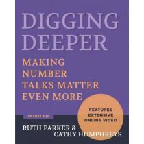 Digging Deeper: Making Number Talks Matter Even More by Ruth Parker, 9781625312044