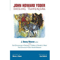 John Howard Yoder by J Denny Weaver, 9781625645852