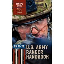Ranger Handbook (Large Format Edition): The Official U.S. Army Ranger Handbook SH21-76, Revised February 2011 by Ranger Training Brigade, 9781626545298