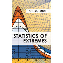 Statistics of Extremes by E J Gumbel, 9781626549807
