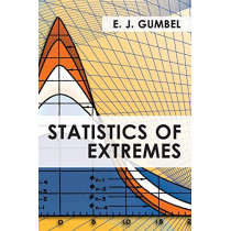 Statistics of Extremes by E J Gumbel, 9781626549876