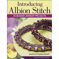 Introducing Albion Stitch: 20 Beaded Jewelry Projects by Heather Kingsley-Heath, 9781627001380