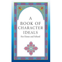 A Book of Character Ideals for Home and School by John Carroll Byrnes, 9781627200851