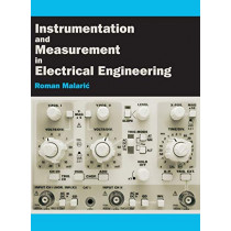 Instrumentation and Measurement in Electrical Engineering by Roman Malaric, 9781627346788