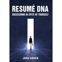 Resume DNA: Succeeding in Spite of Yourself by Sargent John Singer, 9781627873857