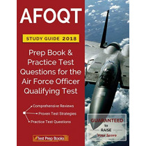 AFOQT Study Guide 2018: Prep Book & Practice Test Questions for the Air Force Officer Qualifying Test by Test Prep Books, 9781628454772