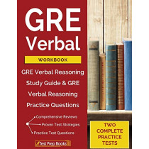 GRE Verbal Workbook: GRE Verbal Reasoning Study Guide & GRE Verbal Reasoning Practice Questions by Test Prep Books, 9781628455328
