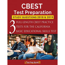 CBEST Test Preparation Study Questions 2018 & 2019: Three Full-Length CBEST Practice Tests for the California Basic Educational Skills Test by Test Prep Books, 9781628455366
