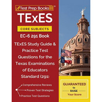 TExES Core Subjects EC-6 291 Book: TExES Study Guide & Practice Test Questions for the Texas Examinations of Educators Standards (291) by Test Prep Books, 9781628455748