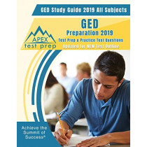 GED Study Guide 2019 All Subjects: GED Preparation 2019 Test Prep & Practice Test Questions (Updated for NEW Test Outline) by Apex Test Prep, 9781628456271