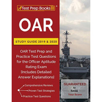 OAR Study Guide 2019 & 2020: OAR Test Prep and Practice Test Questions for the Officer Aptitude Rating Exam [Includes Detailed Answer Explanations] by Test Prep Books, 9781628456387