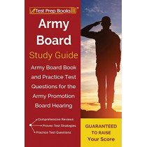 Army Board Study Guide: Army Board Book and Practice Test Questions for the Army Promotion Board Hearing by Test Prep Books, 9781628456486