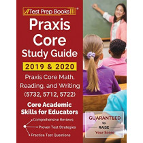 Praxis Core Study Guide 2019 & 2020: Praxis Core Math, Reading, and Writing (5732, 5712, 5722) [Core Academic Skills for Educators] by Test Prep Books, 9781628456585