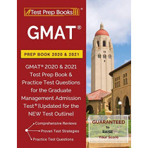 GMAT Prep Book 2020 & 2021: GMAT 2020 & 2021 Test Prep Book & Practice Test Questions for the Graduate Management Admission Test [Updated for the NEW Test Outline] by Test Prep Books, 9781628457032