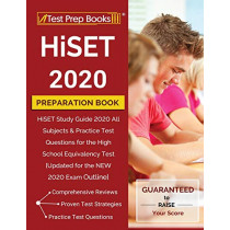 HiSET 2020 Preparation Book: HiSET Study Guide 2020 All Subjects & Practice Test Questions for the High School Equivalency Test [Updated for the NEW 2020 Exam Outline] by Test Prep Books, 9781628457698