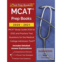 MCAT Prep Books 2020-2021: MCAT Study Guide 2020 & 2021 and Practice Test Questions for the Medical College Admission Test [Includes Detailed Answer Explanations] by Test Prep Books, 9781628458534