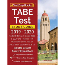 TABE Test Study Guide 2019-2020: TABE 11/12 Study Guide 2019 & 2020 and Practice Test Questions for the Test of Adult Basic Education 11 & 12 [Includes Detailed Answer Explanations] by Test Prep Books, 9781628458749