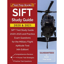 SIFT Study Guide 2020 and 2021: SIFT Test Study Guide 2020-2021 and Practice Exam Questions for the Military Flight Aptitude Test [4th Edition] by Test Prep Books, 9781628459630