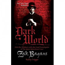 Dark World: Into the Shadows with the Lead Investigator of The Ghost Adventures Crew  by Zak Bagans, 9781628602548