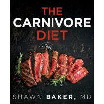The Carnivore Diet by Shawn Baker, 9781628603507