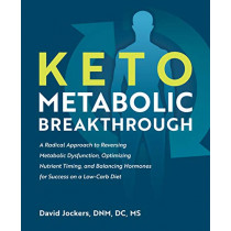 Keto Metabolic Breakthrough by David Jockers, 9781628603675