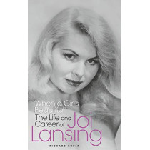 """When a Girl's Beautiful"" - The Life and Career of Joi Lansing (hardback) by Richard Koper, 9781629334646"