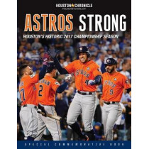 Astros Strong: Houston's Historic 2017 Championship Season by Houston Chronicle, 9781629374864
