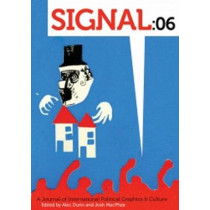 Signal:06: A Journal of International Political Graphics & Culture by Josh MacPhee, 9781629633879