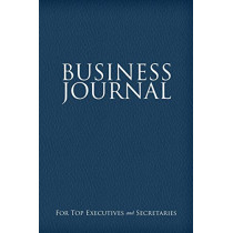 Business Journal for Executives and Secretaries by Lecturer in Law Colin Scott, 9781630224332