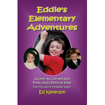 Eddie's Elementary Adventures: A Look at Life and God from a Kid's Point of View by Ed Kenerson, 9781630500108