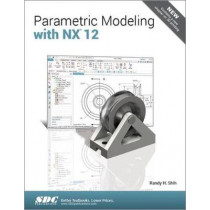 Parametric Modeling with NX 12 by Randy Shih, 9781630571689