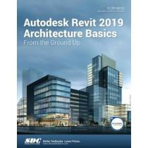 Autodesk Revit 2019 Architecture Basics by Elise Moss, 9781630571740