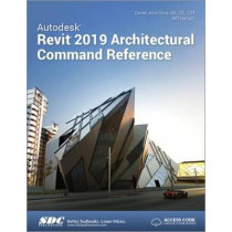 Autodesk Revit 2019 Architectural Command Reference by Jeff Hanson, 9781630571818